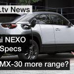 Electric Mazda MX-30 and 2021 Hydrogen NEXO